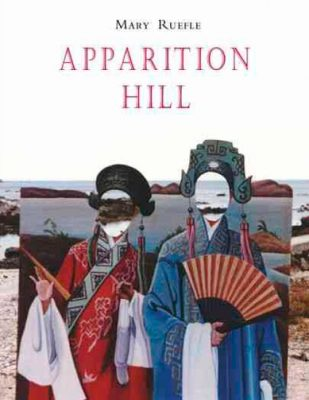 Apparition Hill by Mary Ruefle