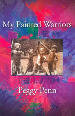 My Painted Warriors by Peggy Penn