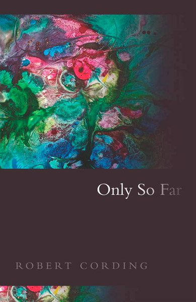 Only So Far by Robert Cording