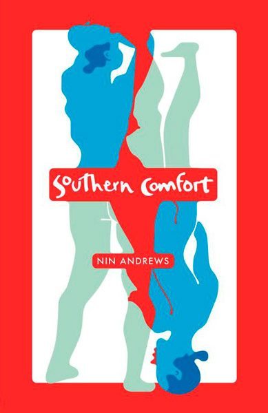 Southern Comfort by Nin Andrews