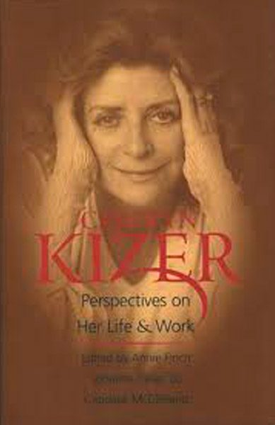 CRITICAL COLLECTIONS Carolyn Kizer: Perspectives on Her Life & Work