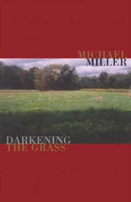 Darkening the Grass by Michael Miller