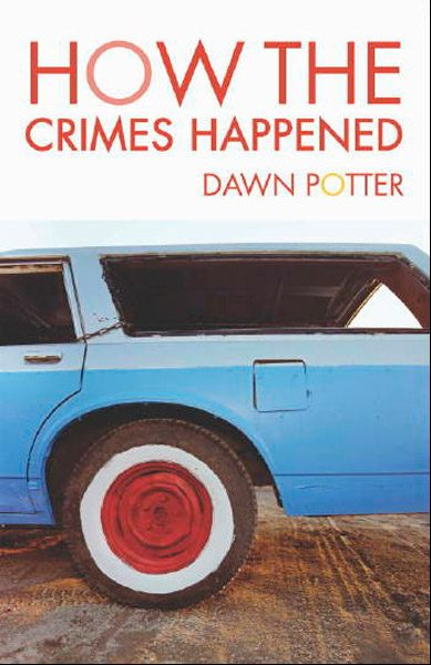 How the Crimes Happened by Dawn Potter