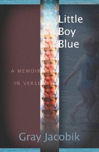 Little Boy Blue: A Memoir in Verse Gray Jacobik