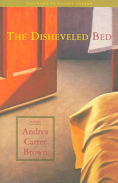 The Disheveled Bed by Andrea Carter Brown