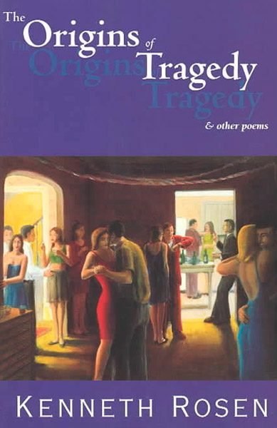 The Origins of Tragedy & Other Poems by Kenneth Rosen