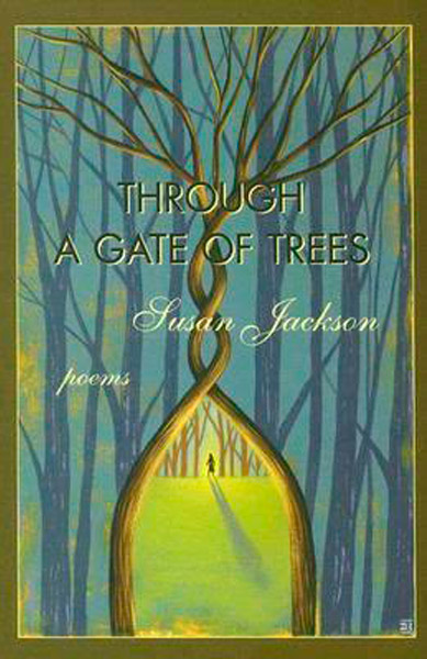 Through a Gate of Trees by Susan Jackson