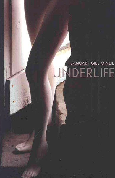 Underlife by January Gill O'Neil