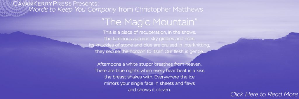 """The Magic Mountain"" by Christopher Matthews. Click here to read the full poem."